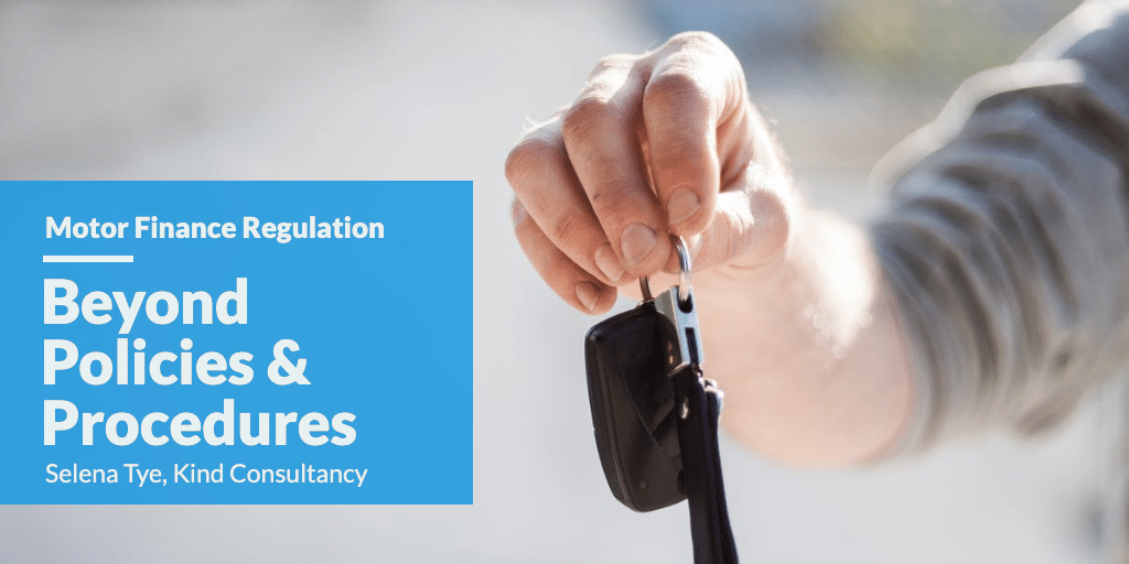 Motor Finance Regulation - Beyond Policies & Procedures
