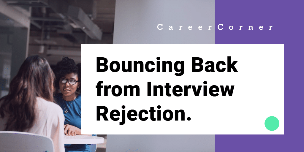 How to learn and recover from an interview rejection