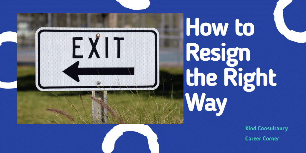 How to Resign the Right Way - resigning in a professional and positive manner
