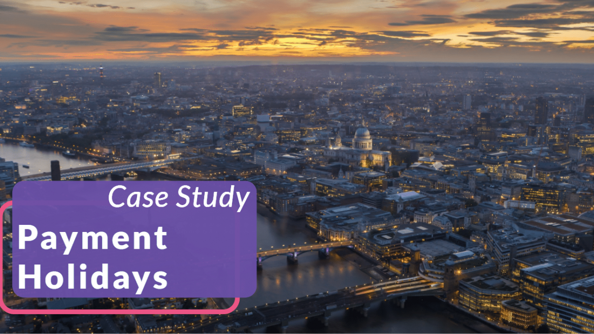 Case Study: Payment Holidays - How can Kind Consultancy assist clients with issues arising from payment holidays?